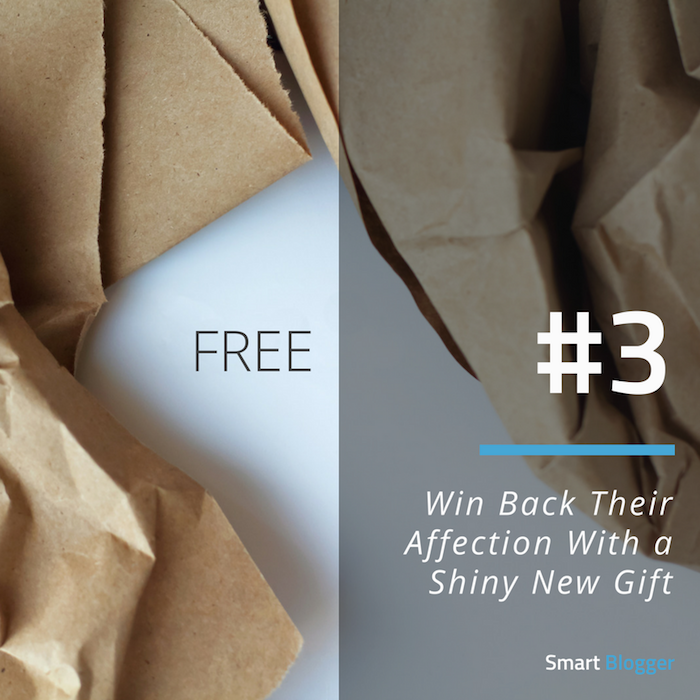 Tip #3. Win Back Their Affection With a Shiny New Gift