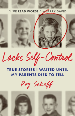 "Roy Sekoff's latest book ""Lacks Self Control"""