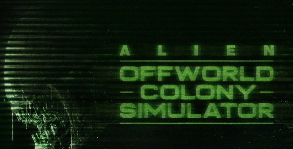 ALIEN: OFFWORLD COLONY SIMULATOR by Virtue