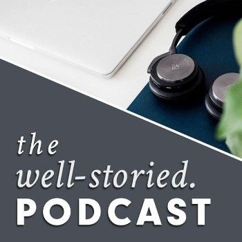 Writing Podcasts: The Well-Storied Podcast