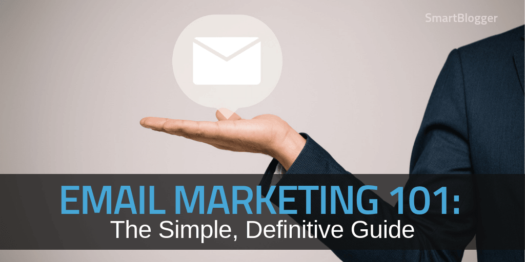 Email Marketing 101: The Simple, Definitive Guide