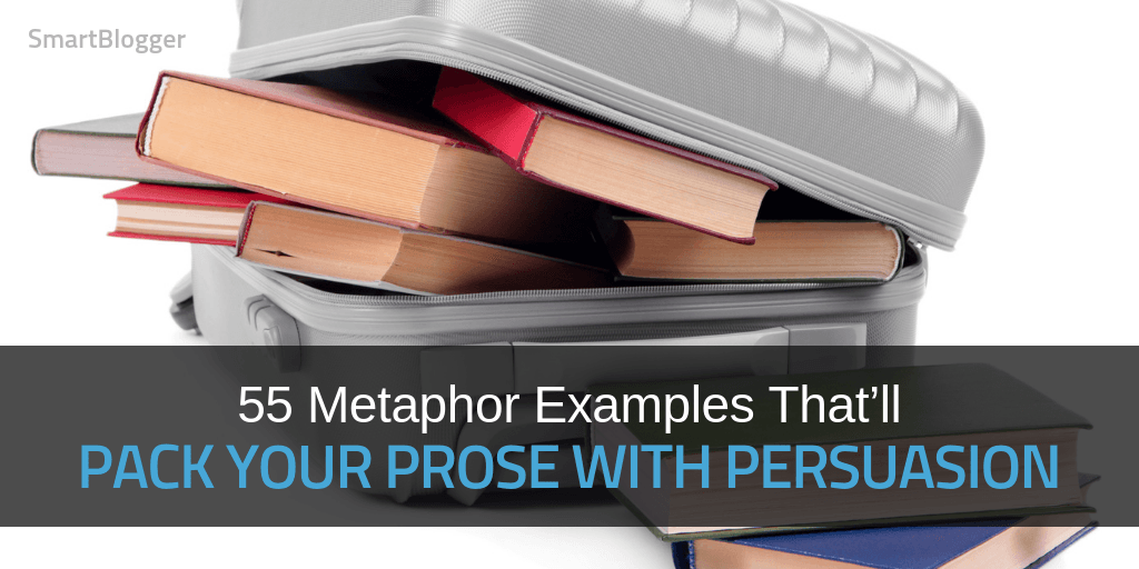 Metaphor Examples That'll Pack Your Prose With Persuasion